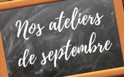 Nos ateliers de septembre